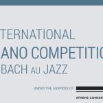 """Διεθνής Διαγωνισμός Πιάνου """"De Bach Au Jazz"""""""